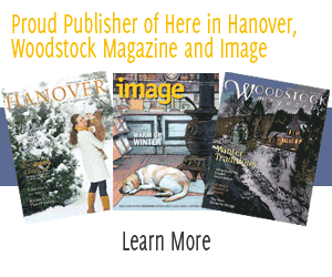 Proud Publisher of Image, Here in Hanover and Woodstock Magazine